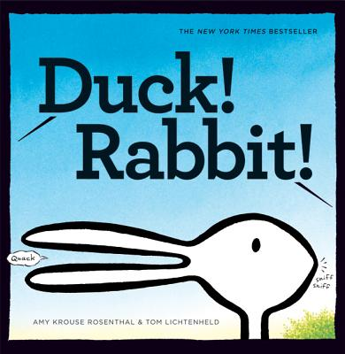 Duck! Rabbit! By Rosenthal, Amy Krouse/ Lichtenheld, Tom (ILT)