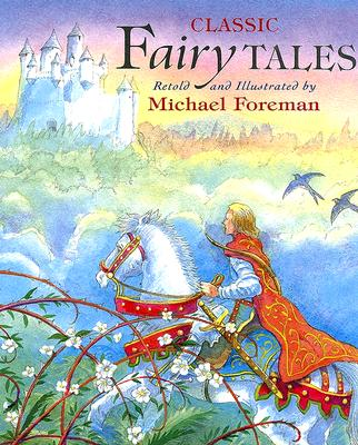 Classic Fairy Tales By Foreman, Michael